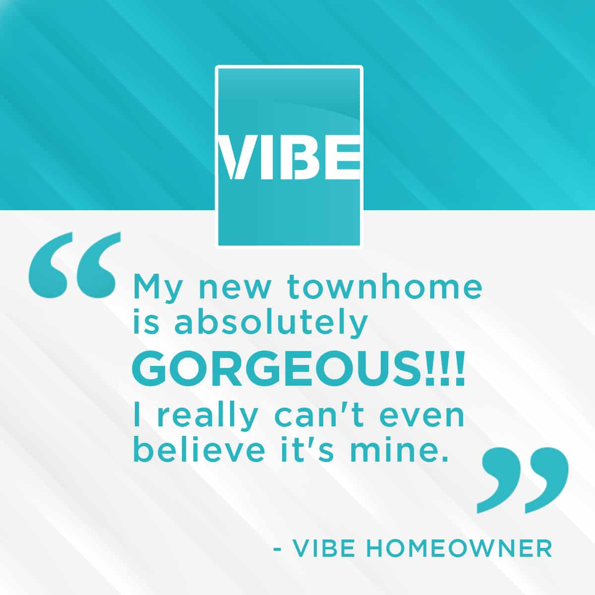 VIBE New Townhomes Testimonial